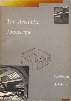 Awesome Ashihara Books   The Aesthetic Townscape, The Hidden Order, Exterior Design  In Architecture